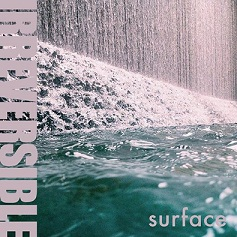 IRREVERSIBLE - Surface cover