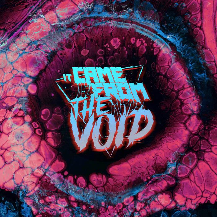 IT CAME FROM THE VOID - It Came From The Void cover