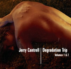 JERRY CANTRELL - Degradation Trip Volumes 1 & 2 cover