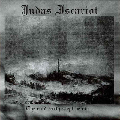 http://www.metalmusicarchives.com/images/covers/judas-iscariot-the-cold-earth-slept-below.jpg