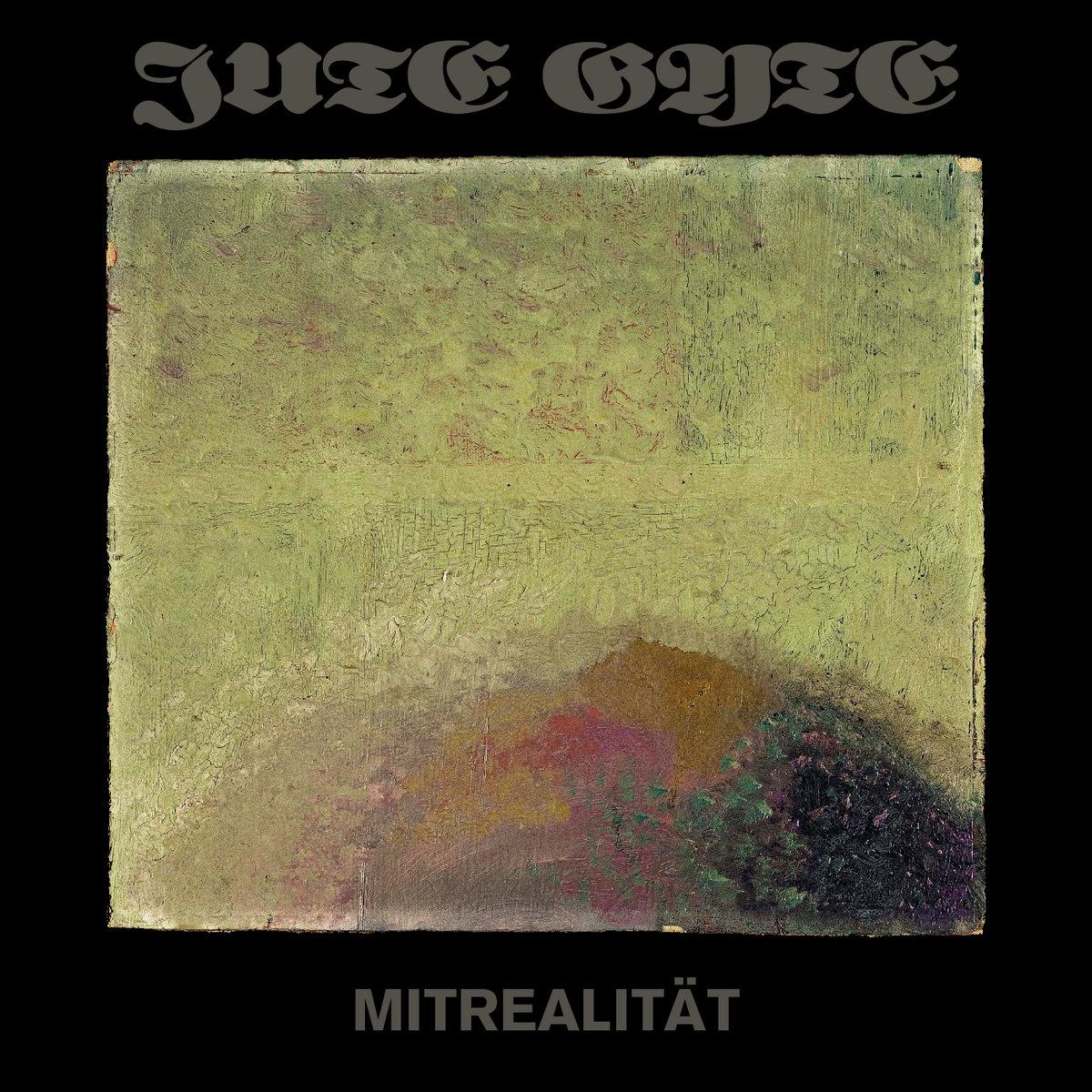 JUTE GYTE - Mitrealität cover
