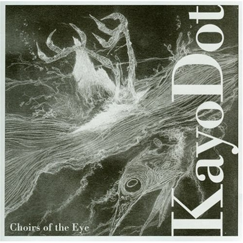 KAYO DOT - Choirs Of The Eye cover