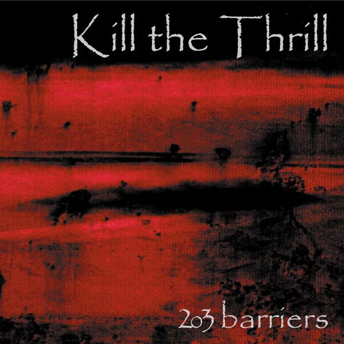 KILL THE THRILL - 203 Barriers cover
