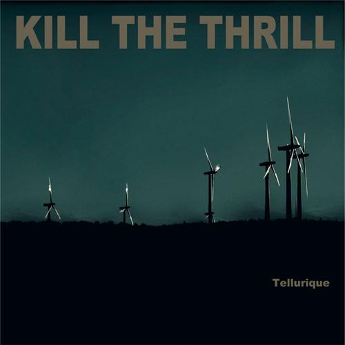 KILL THE THRILL - Tellurique cover