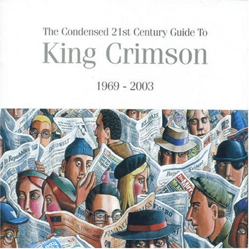 KING CRIMSON - Condensed 21st Century Guide To King Crimson (1969-2003) cover