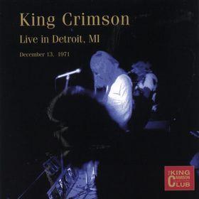 KING CRIMSON - Live In Detroit, MI, 1971 cover