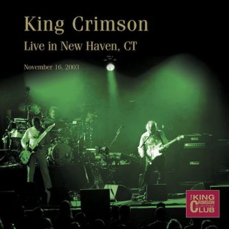 KING CRIMSON - Live in New Haven, CT, 2003 cover