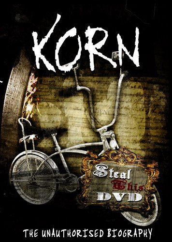 KORN - Korn: Steal This DVD - The Unauthorized Biography cover