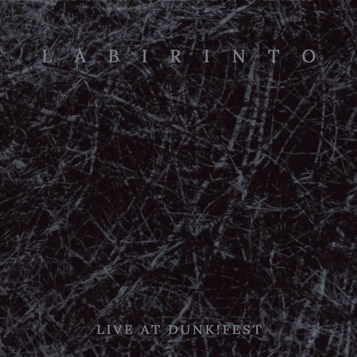LABIRINTO - Live At Dunk! Fest cover