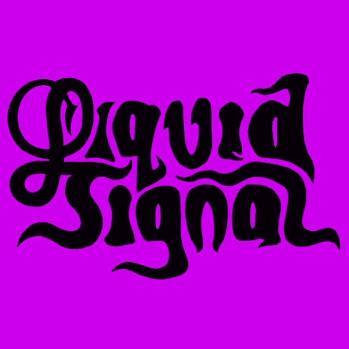 LIQUID SIGNAL - Liquid Signal cover