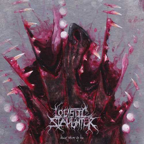 LOGISTIC SLAUGHTER - Lower Forms of Life cover