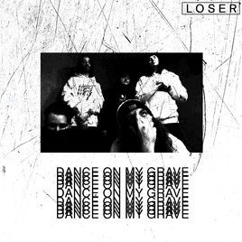 LOSER - Dance On My Grave cover