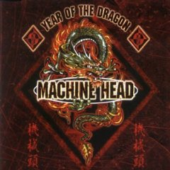 MACHINE HEAD - Year of the Dragon cover