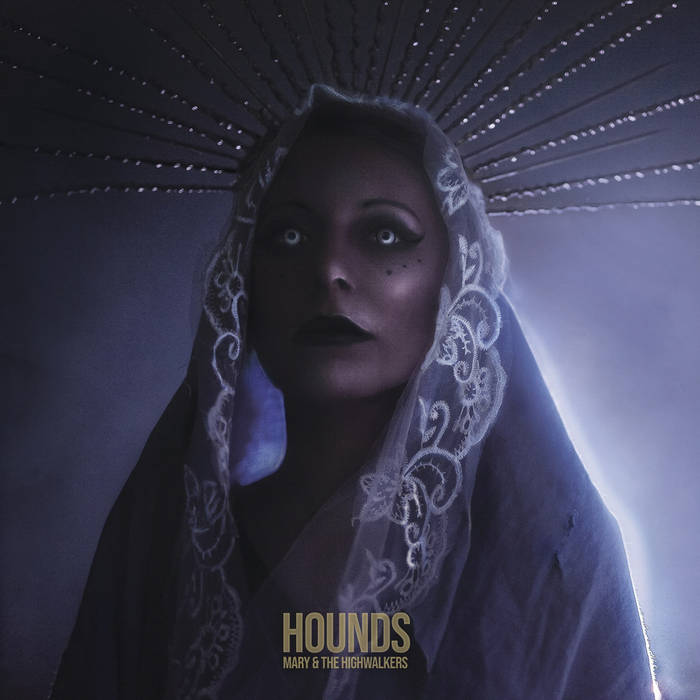 MARY & THE HIGHWALKERS - Hounds cover