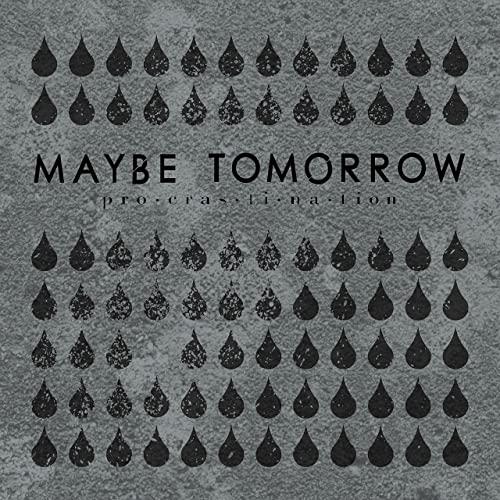 MAYBE TOMORROW - Procrastination cover