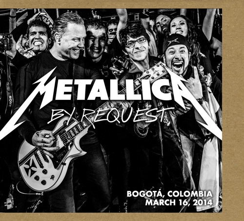 METALLICA - By Request: Bogota, Colombia - March 16, 2014 cover
