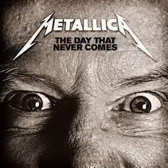 METALLICA - The Day That Never Comes cover