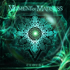 MOMENT OF MADNESS - Clouds cover