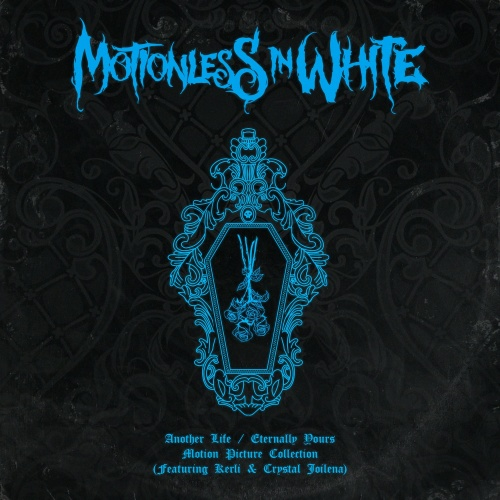 MOTIONLESS IN WHITE - Another Life / Eternally Yours: Motion Picture Collection cover