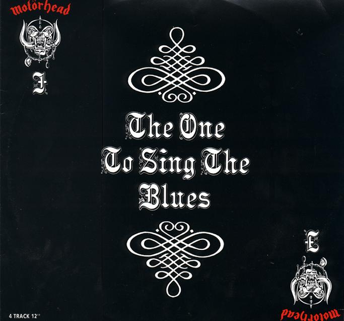 MOTÖRHEAD - The One to Sing the Blues cover