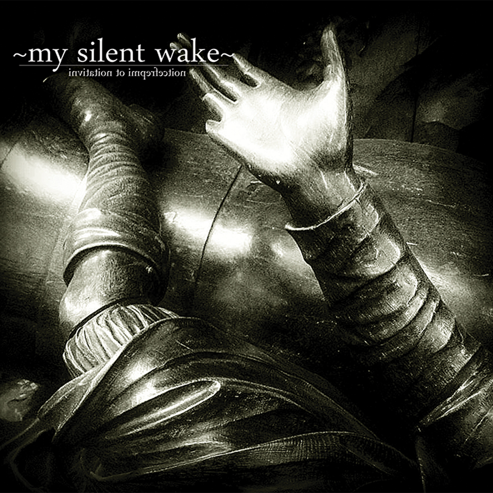 MY SILENT WAKE - Invitation To Imperfection cover