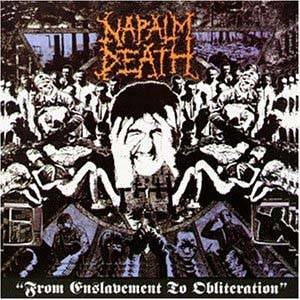 NAPALM DEATH - From Enslavement to Obliteration cover