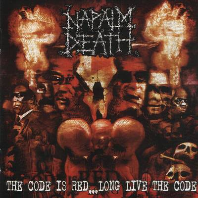 NAPALM DEATH - The Code Is Red... Long Live the Code cover