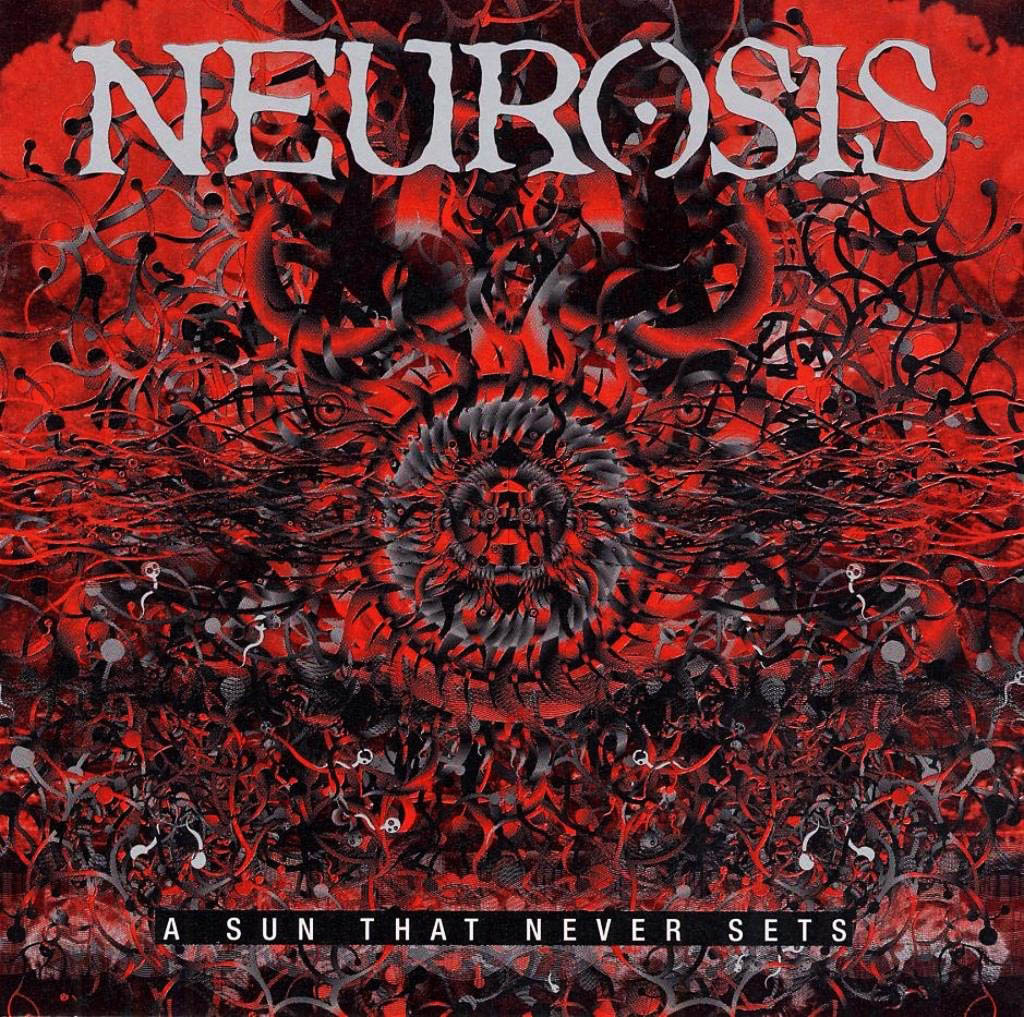 NEUROSIS - A Sun That Never Sets cover