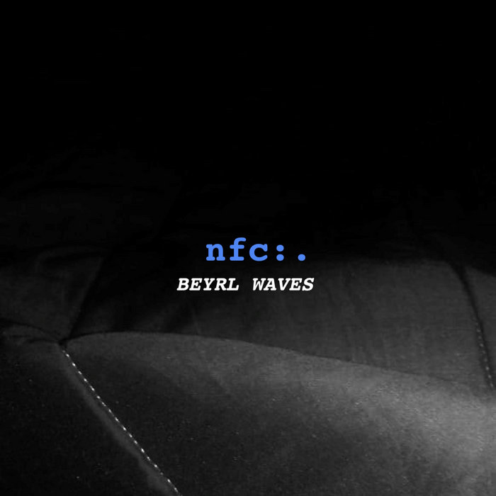 NFC:. - Beyrl Waves cover