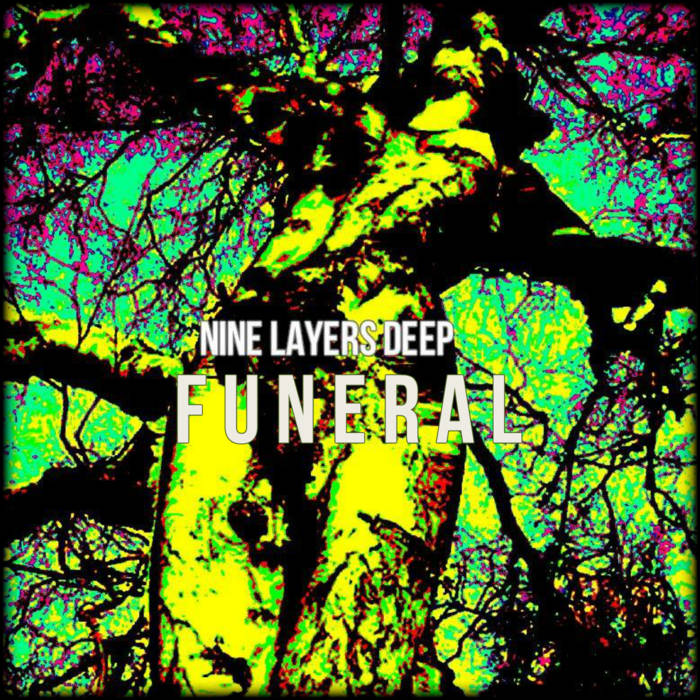 NINE LAYERS DEEP - Funeral cover