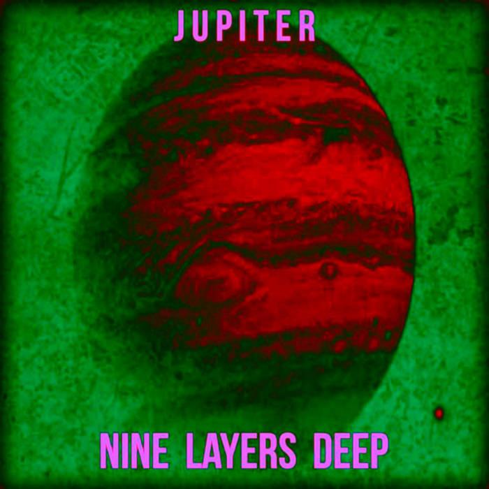 NINE LAYERS DEEP - Jupiter cover