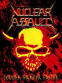 NUCLEAR ASSAULT - Louder Harder Faster cover