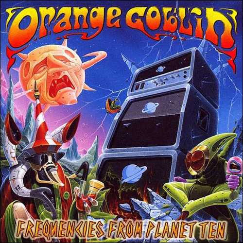 ORANGE GOBLIN - Frequencies From Planet Ten cover