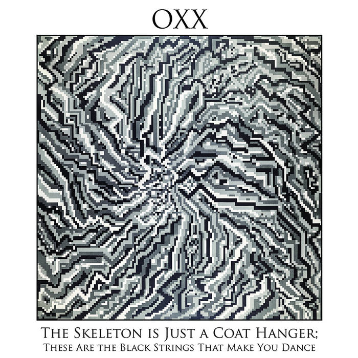 OXX - The Skeleton Is Just A Coat Hanger; These Are The Black Strings That Make You Dance cover