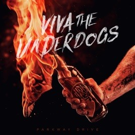 PARKWAY DRIVE - Viva The Underdogs cover