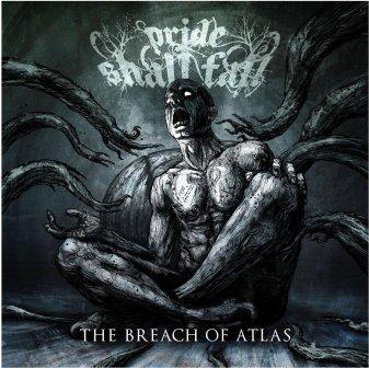 PRIDE SHALL FALL - The Breach Of Atlas cover
