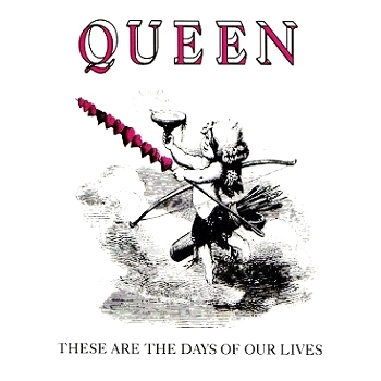 QUEEN - These Are The Days Of Our Lives cover