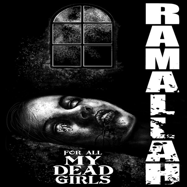 RAMALLAH - For All My Dead Girls cover