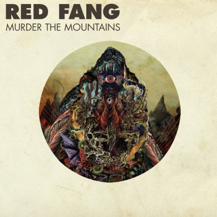 RED FANG - Murder the Mountains cover