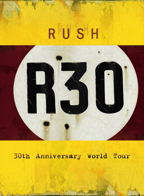 RUSH - R30: 30th Anniversary World Tour cover