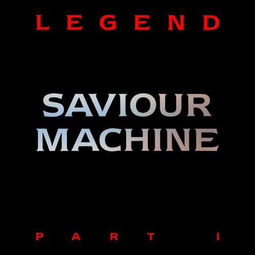 SAVIOUR MACHINE - Legend, Part I cover