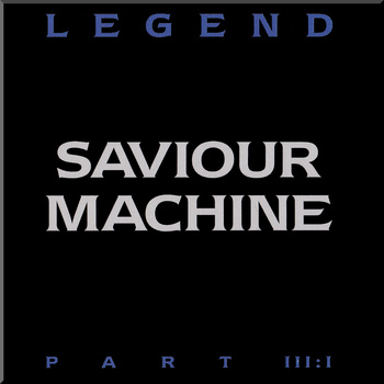 SAVIOUR MACHINE - Legend, Part III:I cover