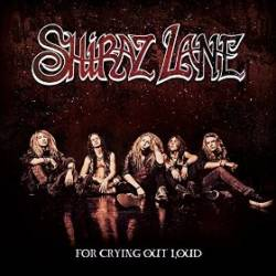 SHIRAZ LANE - For Crying Out Loud cover