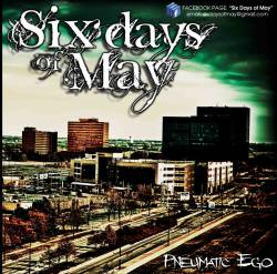 SIX DAYS OF MAY - Pneumatic Ego cover