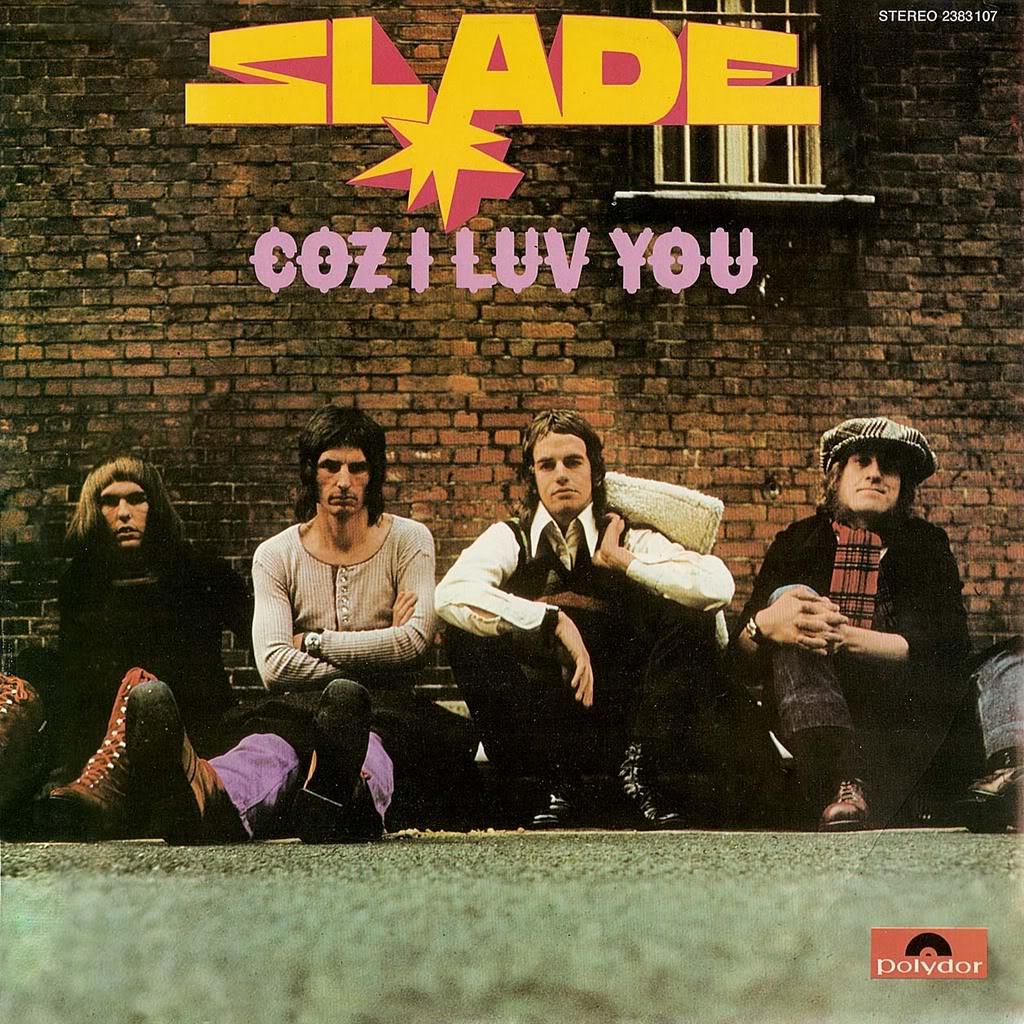 SLADE - Coz I Luv You cover