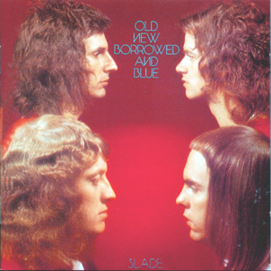 SLADE - Old, New, Borrowed And Blue cover