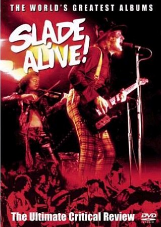 SLADE - Slade Alive: The Ultimate Critical Review cover