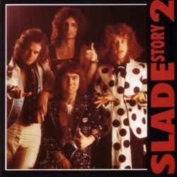 SLADE - The Story Of Slade Vol. 2 cover
