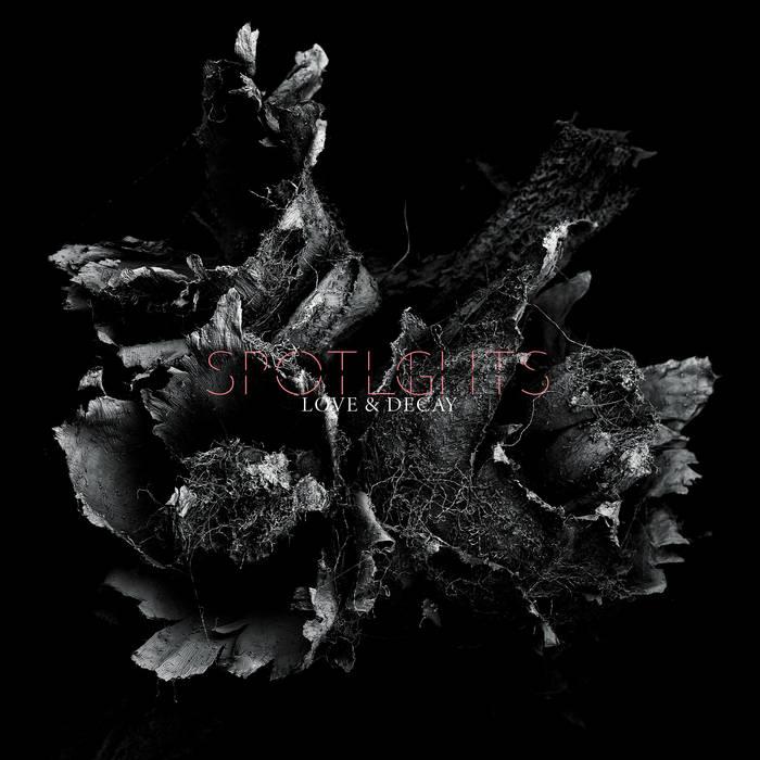 SPOTLIGHTS - Love & Decay cover