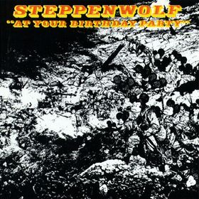 STEPPENWOLF - At Your Birthday Party cover